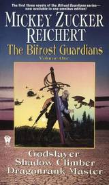 The Bifrost Guardians: 1 to 3 by Mickey Zucker Reichert