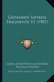 Gedanken Satiren Fragmente V1 (1907) by Georg Christoph Lichtenberg