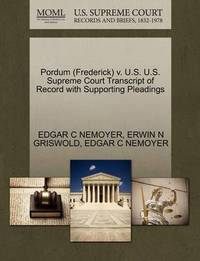 Pordum (Frederick) V. U.S. U.S. Supreme Court Transcript of Record with Supporting Pleadings by Edgar C Nemoyer