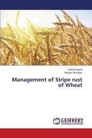 Management of Stripe Rust of Wheat by Gupta Vishal