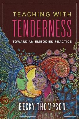 Teaching with Tenderness by Becky Thompson image