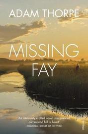 Missing Fay by Adam Thorpe