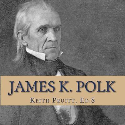 James K. Polk by Keith Pruitt