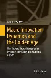 Macro Innovation Dynamics and the Golden Age by Paul J.J. Welfens