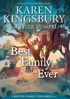 Best Family Ever by Karen Kingsbury image