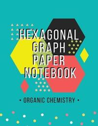 Organic Chemistry Hexagonal Graph Paper Notebook by Molly Floras