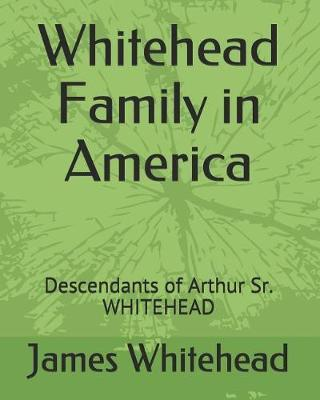 Whitehead Family in America by Orville Whitehead