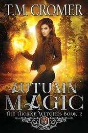 Autumn Magic by T M Cromer