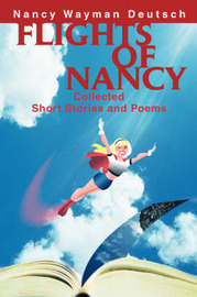 Flights of Nancy: Collected Short Stories and Poems by Nancy Wayman Deutsch image