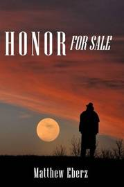Honor for Sale by Matthew Eberz image