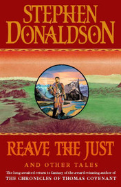 Reave the Just: And Other Tales by Stephen Donaldson