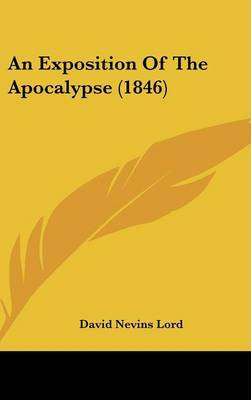 An Exposition Of The Apocalypse (1846) by David Nevins Lord image