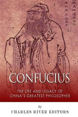 the life and philosophies of confucius