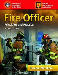 Fire Officer: Principles And Practice, Student Workbook by Iafc
