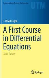 A First Course in Differential Equations by J.David Logan