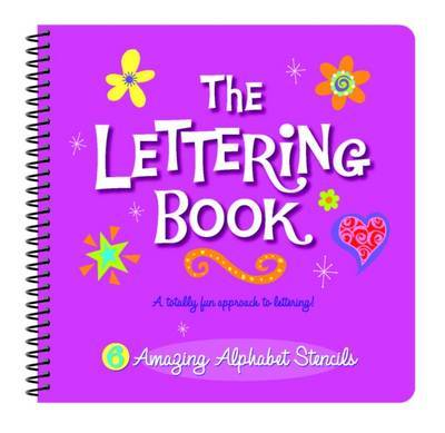The Lettering Book: A Totally Fun Approach to Lettering! by J. Mappin