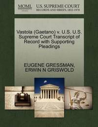 Vastola (Gaetano) V. U.S. U.S. Supreme Court Transcript of Record with Supporting Pleadings by Eugene Gressman