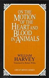 On The Motion Of The Heart And Blood In Animals by William Harvey image