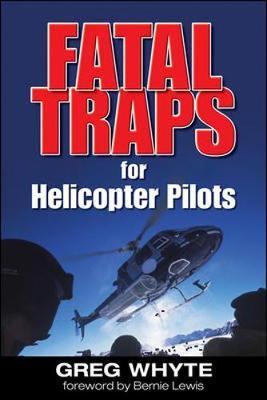 Fatal Traps for Helicopter Pilots by Greg Whyte