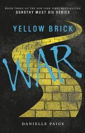 Yellow Brick War by Danielle Paige