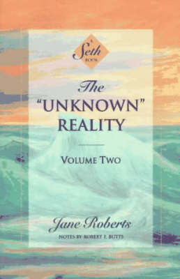 Unknown Reality Volume 2 by Jane Roberts