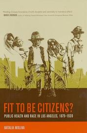 Fit to Be Citizens? by Natalia Molina image