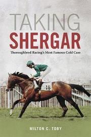 Taking Shergar by Milton C Toby image