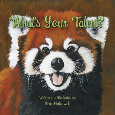 What's Your Talent? by Britt Hallowell