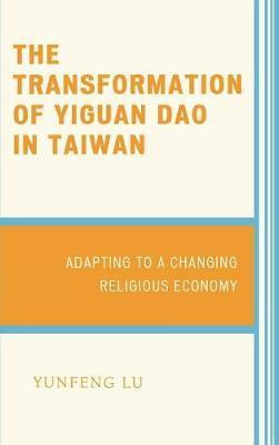 The Transformation of Yiguan Dao in Taiwan by Yunfeng Lu