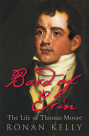 Bard of Erin: The Life of Thomas Moore by Ronan Kelly image