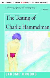 The Testing of Charlie Hammelman by Jerome Brooks image
