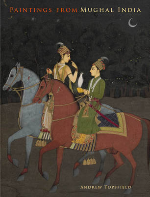 Paintings from Mughal India by Andrew Topsfield image