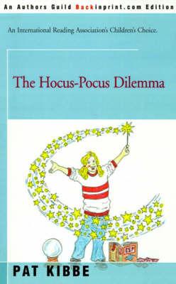 The Hocus-Pocus Dilemma by Pat Kibbe