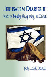 Jerusalem Diaries II: What's Really Happening in Israel by Judy Lash Balint image
