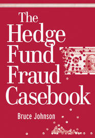 The Hedge Fund Fraud Casebook by Bruce Johnson image