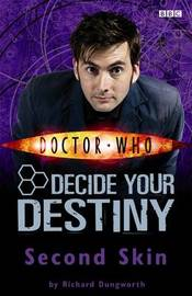 Doctor Who: Second Skin: Story 2: Decide Your Destiny by Richard Dungworth image