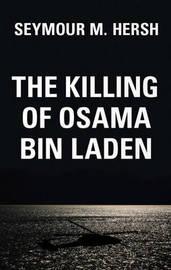 The Killing of Osama Bin Laden by Seymour M Hersh