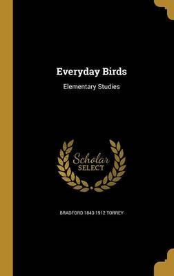 Everyday Birds by Bradford 1843-1912 Torrey