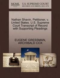 Nathan Shavin, Petitioner, V. United States. U.S. Supreme Court Transcript of Record with Supporting Pleadings by Eugene Gressman