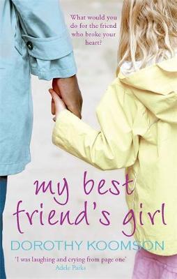 My Best Friend's Girl by Dorothy Koomson image