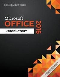 Shelly Cashman Series (R) Microsoft (R) Office 365 & Office 2016 by Gary B Shelly