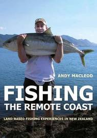 Fishing the Remote Coast Land Based Fish by Andy Macleod
