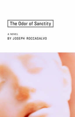 The Odor of Sanctity by Joseph Roccasalvo image