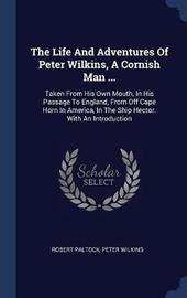 The Life and Adventures of Peter Wilkins, a Cornish Man ... by Robert Paltock