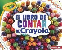 El Libro de Contar de Crayola (R) (the Crayola (R) Counting Book) by Mari C Schuh image