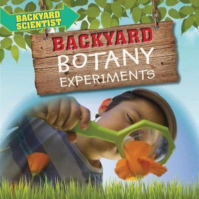 Backyard Botany Experiments by Alix Wood