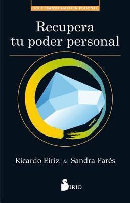 Recupera Tu Poder Personal by Ricardo Eiriz