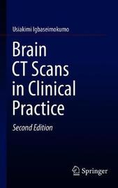 Brain CT Scans in Clinical Practice by Usiakimi Igbaseimokumo