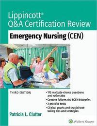 Lippincott Q&A Certification Review: Emergency Nursing (CEN) by Patricia Clutter