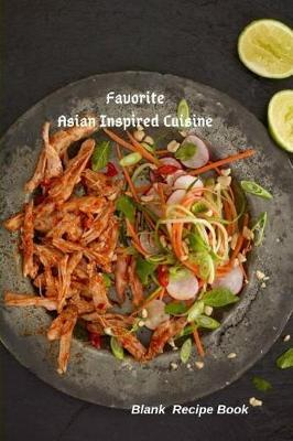 Favorite Asian Cuisine Inspired Recipes by Smithfield Press
